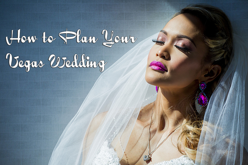 How to Plan your Vegas Wedding